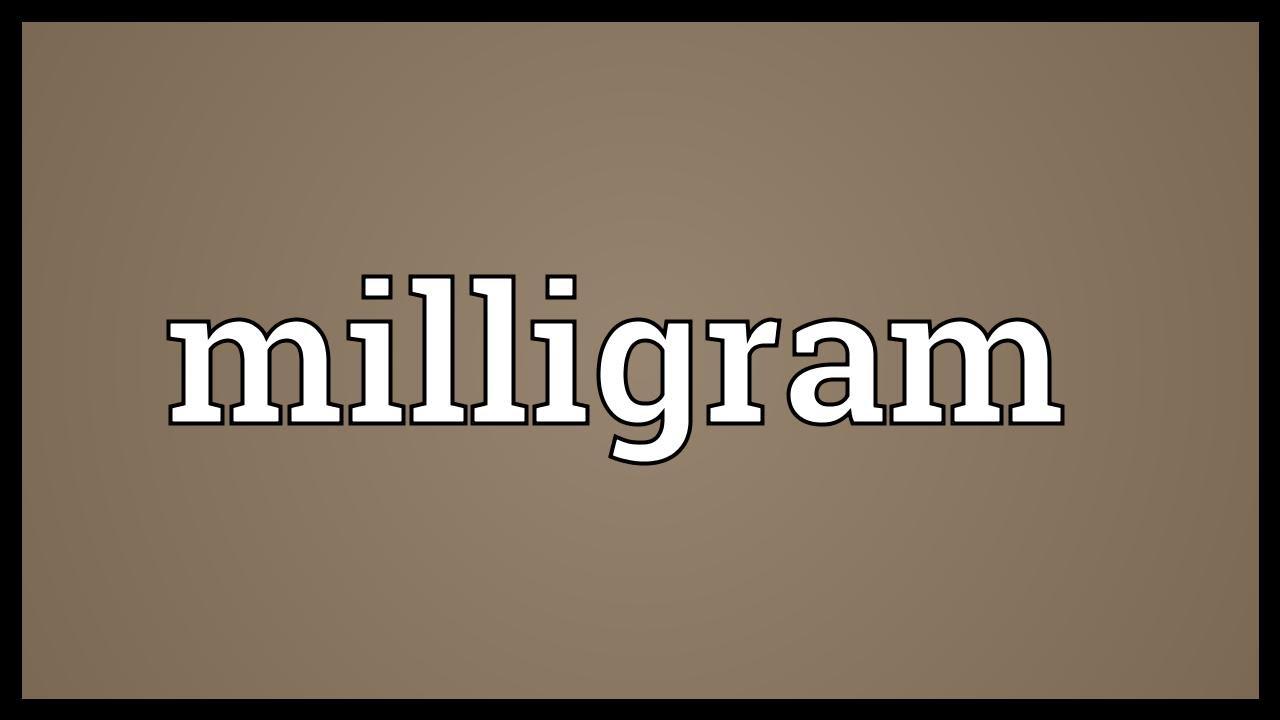 Milligram Meaning Youtube