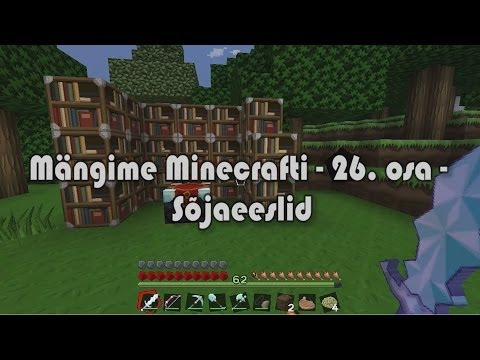 Let's Play Minecraft - Mängime Minecrafti - 26. osa - Sõjaeeslid
