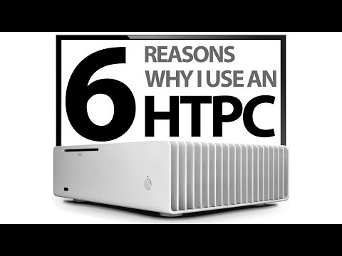 Top 6 Reason Why I Use an HTPC