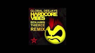 Global Deejays - Hardcore Vibes (Benjamin Thiercé Hardstyle Remix)