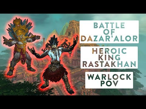 King Rastakhan • Heroic Battle of Dazar'alor • Warlock PoV