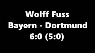 Wolff Fuss kommentiert Bayern gegen Dortmund - 6:0