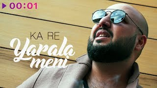 Ka-Re - Yarala meni | Official Audio | 2018