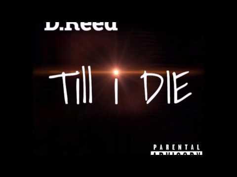 D. Reed-Till I Die (Prod. FARO XX)