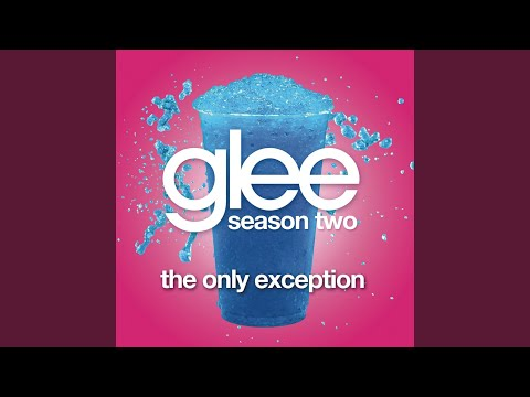 The Only Exception (Glee Cast Version)