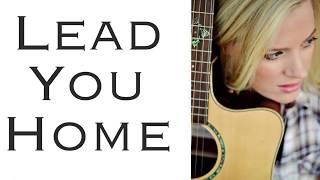 Lead You Home Cherish Tuttle Original Live