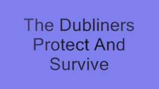 Watch Dubliners Protect And Survive video