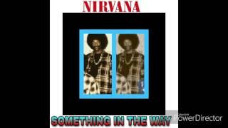 Nirvana Something in the way (Album Version)