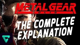 Metal Gear Solid 5: The Phantom Pain - The Complete Explanation