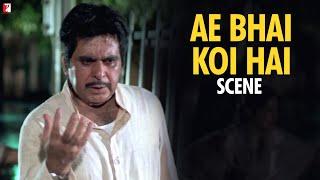 Ae bhai koi hai - Scene - Mashaal