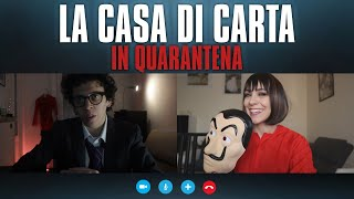 La CASA DI CARTA in QUARANTENA!