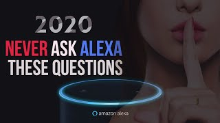 Never ASK ALEXA These Questions or You Will Regret It | STOP 2020