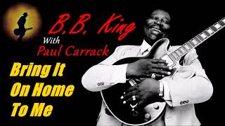 B.B. King & Paul Carrack - Bring It On Home To Me (Kostas A~171)