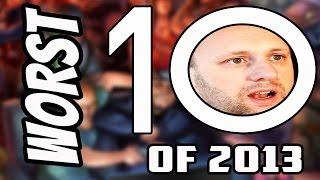 Super Worst Top Ten of 2013 (Part 5 FINAL)