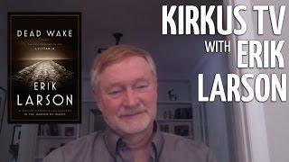 Kirkus TV Interview with Bestselling Author Erik Larson