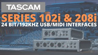 TASCAM SERIES 102i & 208i | 24-bit/192kHz USB Audio/MIDI Interfaces Details