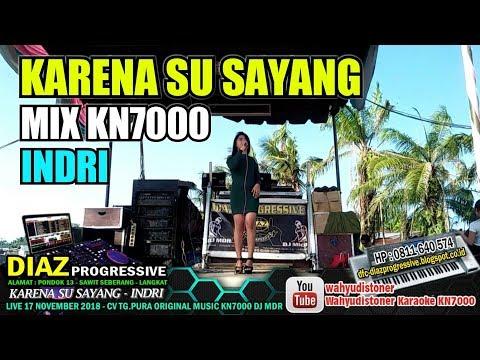 Karena Su Sayang MIX KN7000 Voc INDRI Music By DJ MDR DIAZ PROGRESSIVE