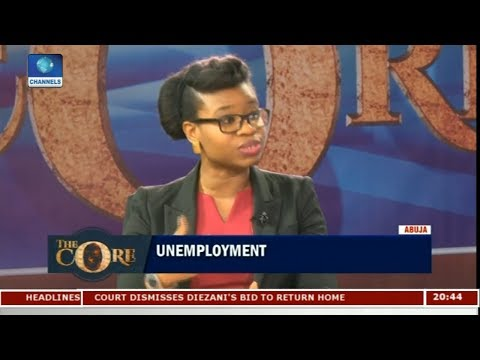 Way Out Of Nigeria's Unemployment Problem Pt 2 | The Core |