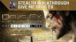 Deus Ex: Human Revolution (DC) Ghost Walkthrough (Give Me Deus Ex) Part 27 -The Missing Link END