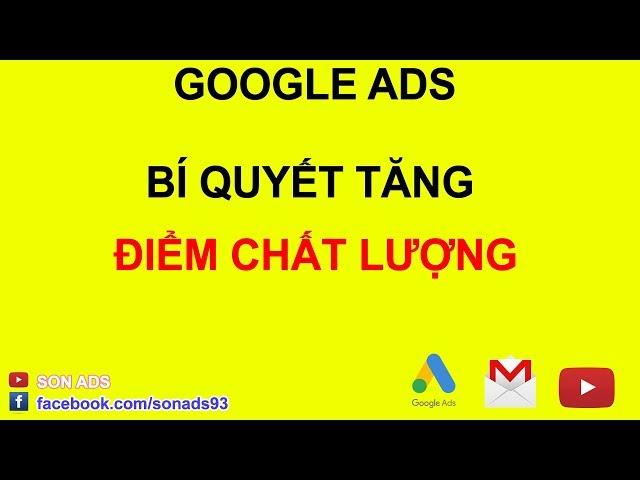 [SON ADS] Cách Tăng Điểm Chất Lượng Tối Đa Để Giảm Giá Thầu Trong Quảng Cáo Google Ads 2020