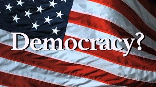 The United States Is Not a Democracy [2016]