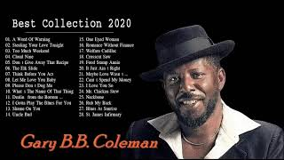 Gary B.B Coleman Greatest Hits ♫ Gary B.B Coleman Best Songs ♫ The Best Of Gary B.B Coleman