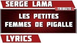 Paroles Les Petites Femmes De Pigalle - Lama Serge tribute