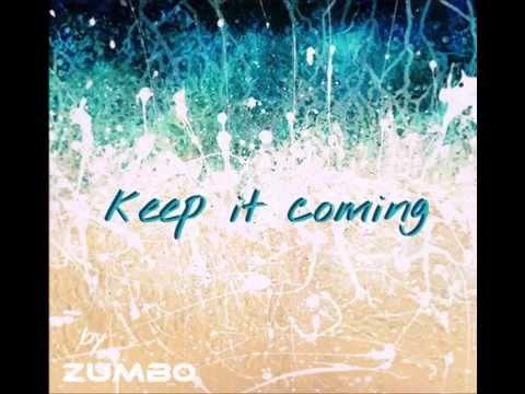 zumb0 - keep it coming