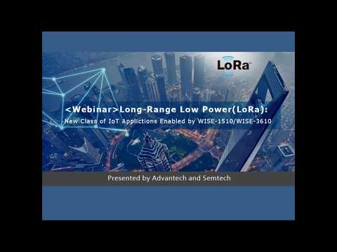 LoRa Solutions- IoT applications enable by WISE-1510/Wise-3610,  Advantech(EN )
