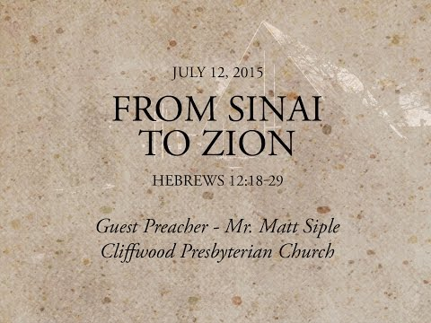 """Hebrews 12:18-29- """"From Sinai to Zion"""""""