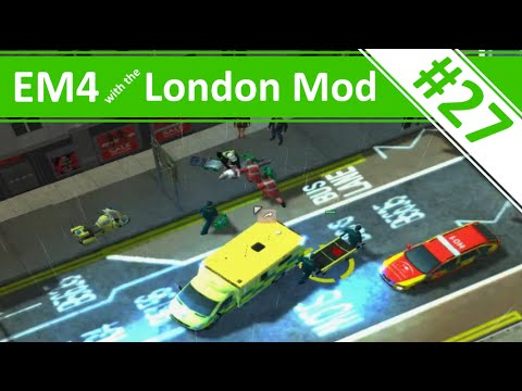Emergency 4 - London Mod Continuous Gameplay - Ep.27 - London Mod v1.3