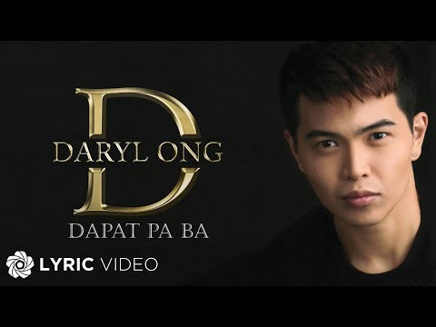 Daryl Ong - Dapat Pa Ba (Official Lyric Video)