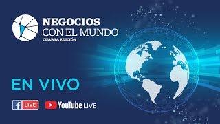 Negocios con el Mundo: Cuarta Edición | Eventos LA NACION
