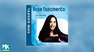 Rose Nascimento - Coletânea Som Gospel (CD COMPLETO)