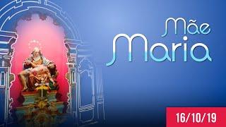 Mãe Maria | Dom Walmor - 16/10/2019