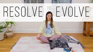 Resolve to Evolve - 10 Min Meditation  |  Yoga With Adriene