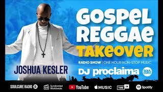 GOSPEL REGGAE  MIX 2019  - DJ Proclaima Reggae Takeover Show - 30th August
