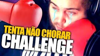 TENTA NÃO CHORAR CHALLENGE EXTREMO