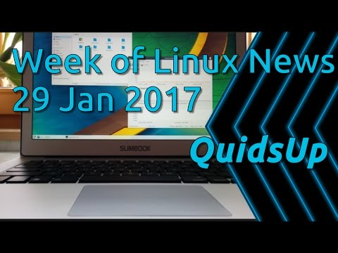 A Week Of Linux News 29 January 2017
