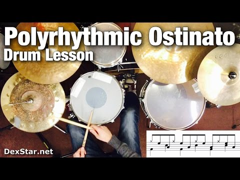 Polyrhythmic Ostinato | Drum Lesson by Dex Star