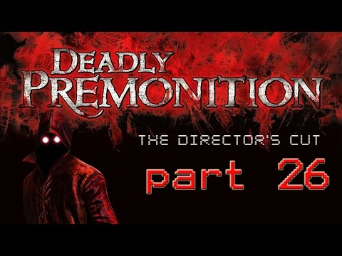 (Part 26) Let's Play: Deadly Premonition:...
