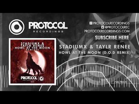Stadiumx & Taylr Renee - Howl At The Moon (D.O.D Remix)