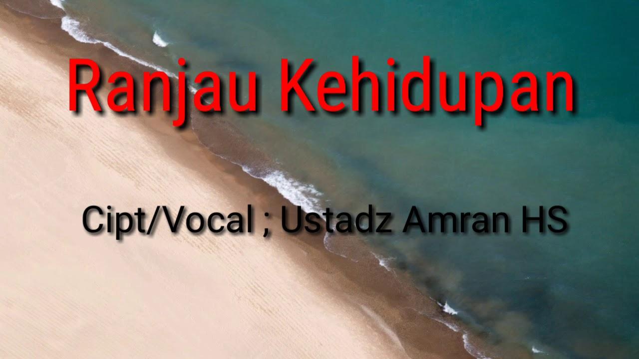 Syair Dan Lagu Sufi Ranjau Kehidupan Lirik Ustadz Amran Hs