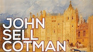 John Sell Cotman: A collection of 166 works (HD)
