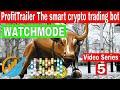 Crypto trading bot BITCOIN (WATCHMODE) Video Series 5