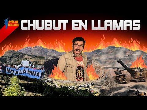 CHUBUT EN LLAMAS   PAIS DE BOLUDOS   PDB
