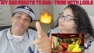 MY DAD REACTS TO Bas - Tribe with J.Cole REACTION