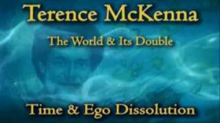 Terence McKenna - Time & Ego Dissolution