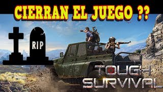 R.I.P. TOUGH SURVIVAL ???? CIERRAN EL JUEGO ?? ???? SOLO NOS QUEDA LA ESPERANZA DE STEAM