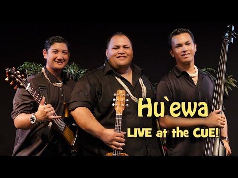 Hu`ewa - Live at the CUE!